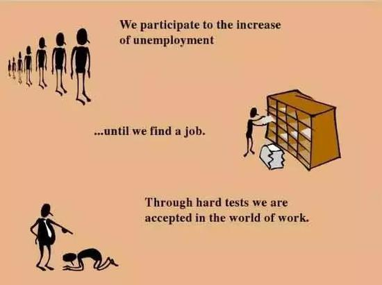 We participate to the increase of unemployment ...until we find a job